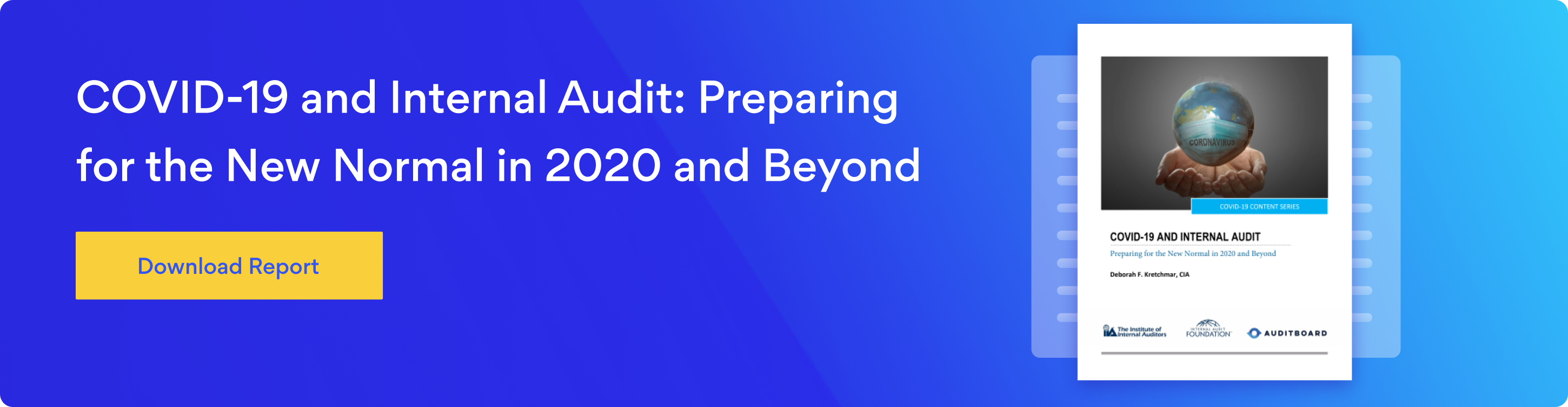 Click here to download our free report on COVID-19 and Internal Audit: Preparing for the New Normal in 2020 and Beyond.